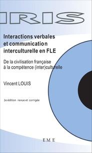 Vincent Louis - Interactions verbales et communication interculturelle en FLE - De la civilisation française à la compétence.