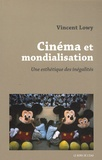 Vincent Lowy - Cinéma et mondialisation - Une esthétique des inégalités.