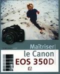 Vincent Luc - Maîtriser le Canon EOS 350D.