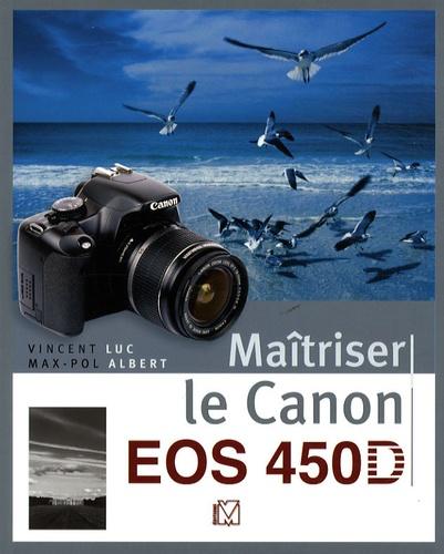 Vincent Luc - Maîtriser le Canon EOS 450D.
