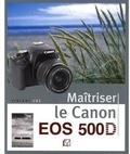 Vincent Luc - Maîtriser le Canon EOS 500D.