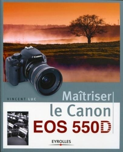 Vincent Luc - Maîtriser le canon EOS 55OD.