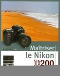 Vincent Luc - Maîtriser le Nikon D200.