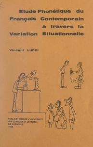 Vincent Lucci et Eric Schiavinato - Étude phonétique du français contemporain à travers la variation situationnelle (débit, rythme, accent, intonation, a muet, liaisons, phonèmes).