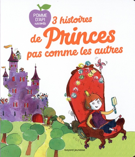 3 histoires de princes pas comme les autres. Le prince pas charmant ; Au pays des mille et une farces ; Le prince qui chantait en secret