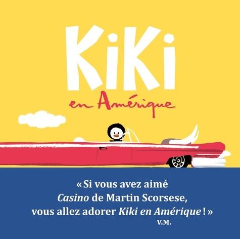 Vincent Malone - Kiki, king de la banquise  : Kiki en Amérique.