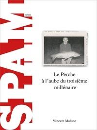 Vincent Malone - Le Perche à l'aube du troisième millénaire.