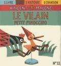 Vincent Malone et Félix Barrès - Le vilain petit Pinocchio. 1 CD audio
