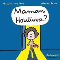 Vincent Malone et Soledad Bravi - Maman Houtuva ?.