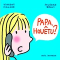 Vincent Malone et Soledad Bravi - Papa, houêtu ?.