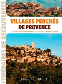 Vincent Mariani-Vaux et Denis Caviglia - Villages perchés de Provence.