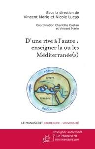 Vincent Marie et Nicolas Lucas - D'une rive à l'autre - Enseigner la ou les Méditerranée(s).
