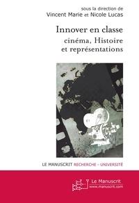 Vincent Marie - Innover en classe : cinéma, Histoire et représentations.