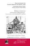 Vincent Marie et Nicole Lucas - Médias et mémoires à l'Ecole de la République : construction, instrumentalisation, pouvoirs.