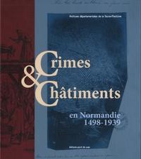 Vincent Maroteaux - Crimes & châtiments en Normandie (1498-1939).