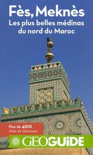 Vincent Martigny et Hervé Milon - Fès, Meknès et le nord du Maroc.