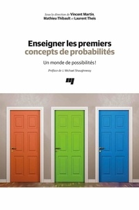 Téléchargeur d'ebook en ligne Enseigner les premiers concepts de probabilités  - Un monde de possibilités! ePub PDB FB2 par Vincent Martin, Mathieu Thibault, Laurent Theis 9782760551695 (French Edition)