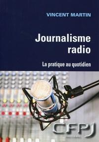 Vincent Martin - Journalisme radio - La pratique au quotidien.