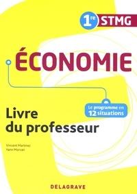 Vincent Martinez et Yann Morvan - Economie 1re STMG - Livre du professeur.