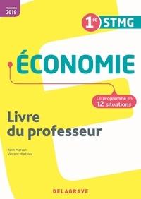 Vincent Martinez et Yann Morvan - Economie 1re STMG - Le programme en 12 situations. Livre du professeur.
