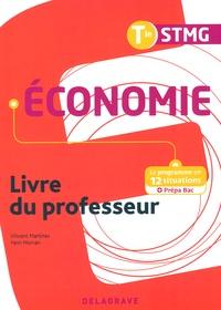Vincent Martinez et Yann Morvan - Economie Tle STMG - Livre du professeur.