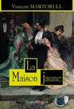 Vincent Martorell - La Maison jaune.
