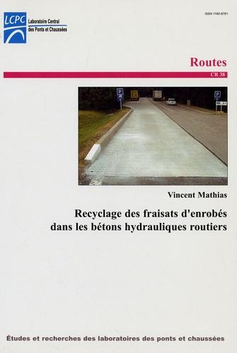 Vincent Mathias - Recyclage des fraisats dans les bétons hydrauliques routiers.