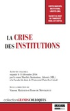 Vincent Mazeaud et Pierre de Montalivet - La crise des institutions.