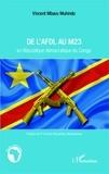 Vincent Mbavu Muhindo - De l'AFDL au M23 en République démocratique du Congo.