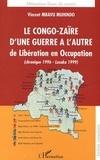 Vincent Mbavu Muhindo - Le congo-Zaïre d'une guerre à l'autre : de libération en occupation.