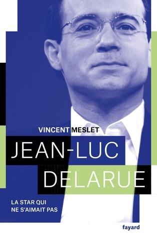 Jean-Luc Delarue - Vincent Meslet - Format ePub - 9782213707365 - 12,99 €
