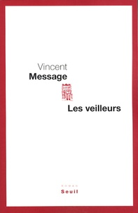 Vincent Message - Les veilleurs.