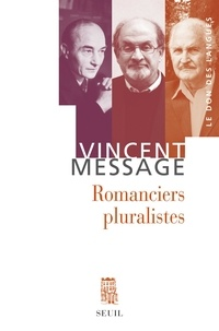 Vincent Message - Romanciers pluralistes.