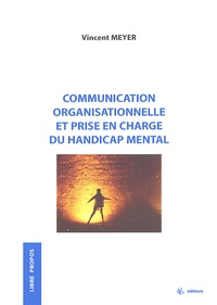 Vincent Meyer - Communication organisationnelle et prise en charge du handicap mental.