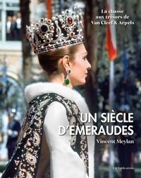 Vincent Meylan - La chasse aux trésors de Van Cleef & Arpels Tome 1 : Un siècle d'émeraude.