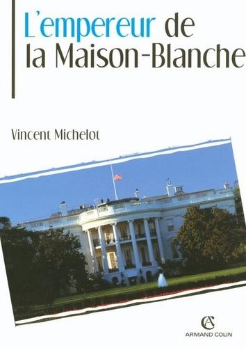L'Empereur de la Maison-Blanche