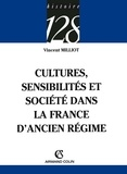 Vincent Milliot - Cultures, sensibilités et société dans la France d'Ancien Régime.