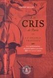 Vincent Milliot - Les Cris de Paris ou le peuple travesti - Les représentations des petits métiers parisiens (XVIe-XVIIIe siècles).