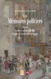 Vincent Milliot - Les Mémoires policiers, 1750-1850 - Ecritures et pratiques policières du Siècle des Lumières au Second Empire.