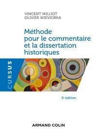 Vincent Milliot et Olivier Wieviorka - Méthode pour le commentaire et la dissertation historiques - 5e éd..