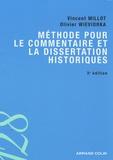 Vincent Millot et Olivier Wieviorka - Méthode pour le commentaire et la dissertation historiques.