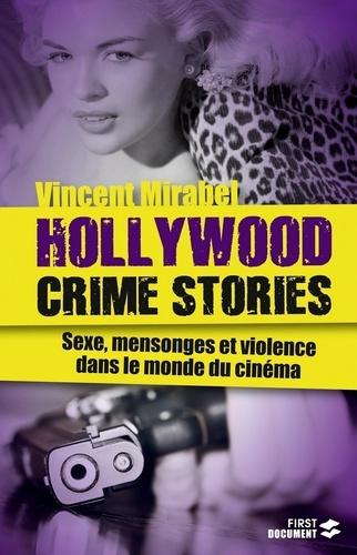Hollywood crime stories. Sexe, mensonges et violence dans le monde du cinéma
