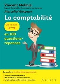 Vincent Molinié et Alix Lefief-Delcourt - La comptabilité en 100 questions-réponses.