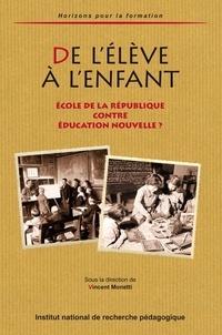 Vincent Monetti et André Chambon - De l'élève à l'enfant - Ecole de la République contre Education nouvelle ?.