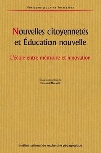 Vincent Monetti et Charles Berchadsky - Nouvelles citoyennetés et Education nouvelle - L'école entre mémoire et innovation.