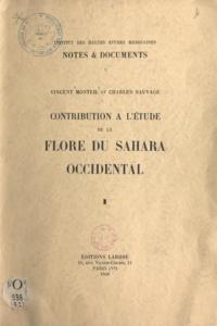Vincent Monteil et Charles Sauvage - Catalogue des plantes connues des Tekna, des Rguibat et des Maures (1) - Contribution à l'étude de la flore du Sahara occidental de l'arganier au karité.