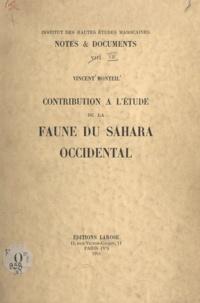 Vincent Monteil - Contribution à l'étude de la faune du Sahara occidental - Du sanglier au phacochère, catalogue des animaux connus des Tekna, des Rguibat et des Maures.