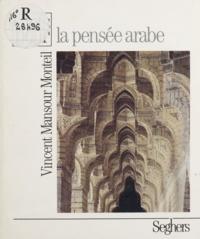 Vincent Monteil - La Pensée arabe.