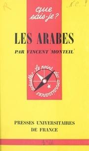 Vincent Monteil et Paul Angoulvent - Les Arabes.