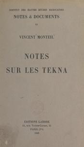 Vincent Monteil et  Institut des Hautes Études Mar - Notes sur les Tekna.